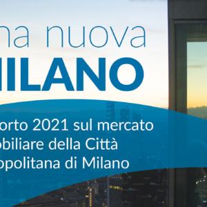 Rapporto 2021 sul mercato immobiliare della Città metropolitana di Milano | Una nuova Milano